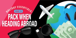 Holiday Essentials: What To Pack When Heading Abroad