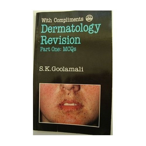 Dermatology Revision. Part One: MCQs (With Compliments)