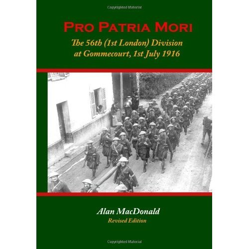 Pro Patria Mori: The 56th (1st London) Division at Gommecourt, 1st July 1916