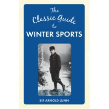 The Classic Guide to Winter Sports