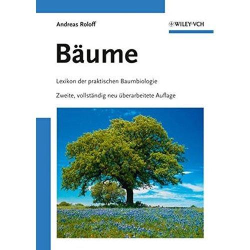 Baume: Lexikon der praktischen Baumbiologie