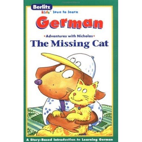 The Missing Cat (Die verschwundene Kattze) Berlitz Kids Love To Learn (German Edition)