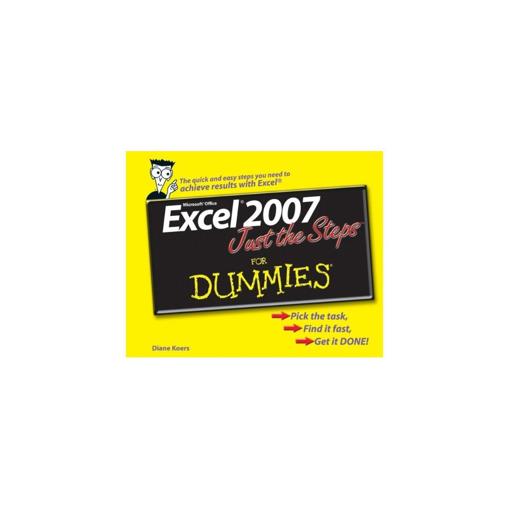 Excel 2007 Just the Steps For Dummies. >
