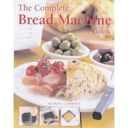 The Complete Bread Machine Book