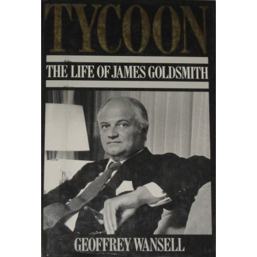 Tycoon: Life of James Goldsmith