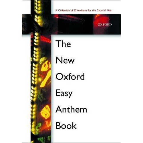 The New Oxford Easy Anthem Book: Spiral-bound paperback (Oxford Anthems)
