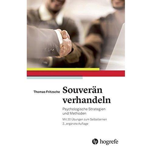 Souverän verhandeln: Psychologische Strategien und Methoden. Mit 20 Übungen zum Selbstlernen
