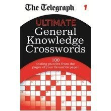 The Telegraph: Ultimate General Knowledge Crosswords 1