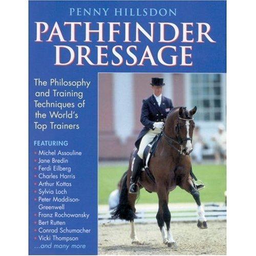 Pathfinder Dressage (Philosophy and Training Techniques of the World's Top Traine)