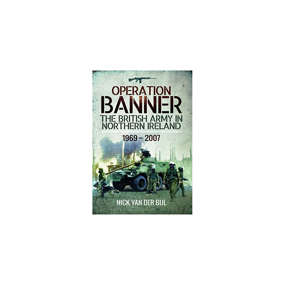 142fa0d2b9 Used Operation Banner  The British Army in Northern Ireland 1969 ...