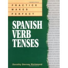 Practice Makes Perfect Spanish Verb Tenses (Practice Makes Perfect Series)