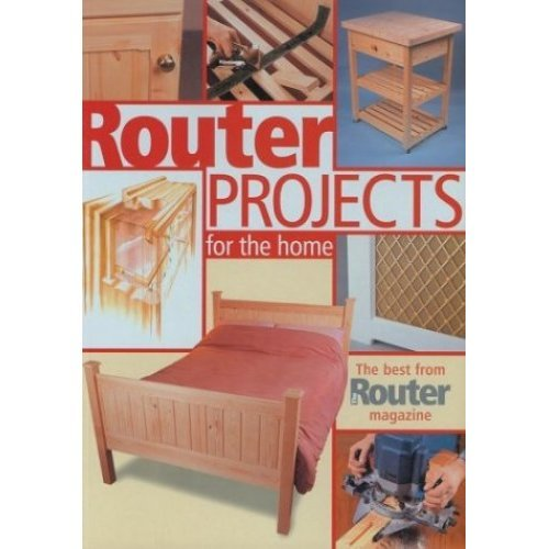 """Router Projects for the Home: The Best from """"Router Magazine"""": The Best from """"Router Magazine"""""""