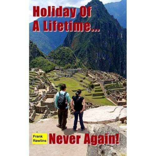 Holiday Of A Lifetime ... Never Again!