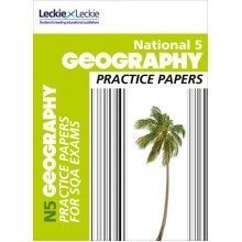 Practice Papers for Sqa Exams: National 5 Geography Practice Papers for Sqa Exams