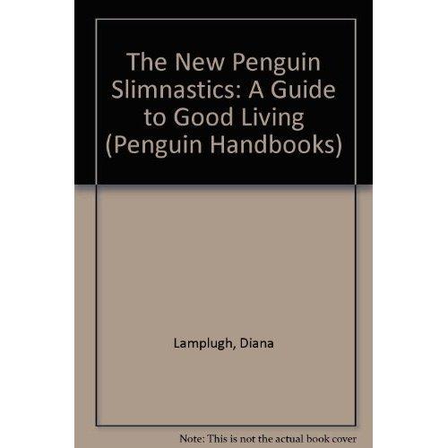 The New Penguin Slimnastics: A Guide to Good Living (Penguin Handbooks)