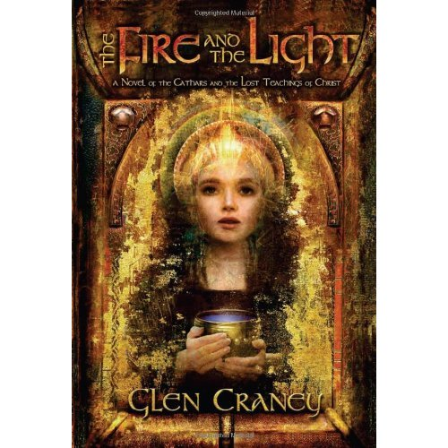 The Fire and the Light: A Novel of the Cathars and the Lost Teachings of Christ