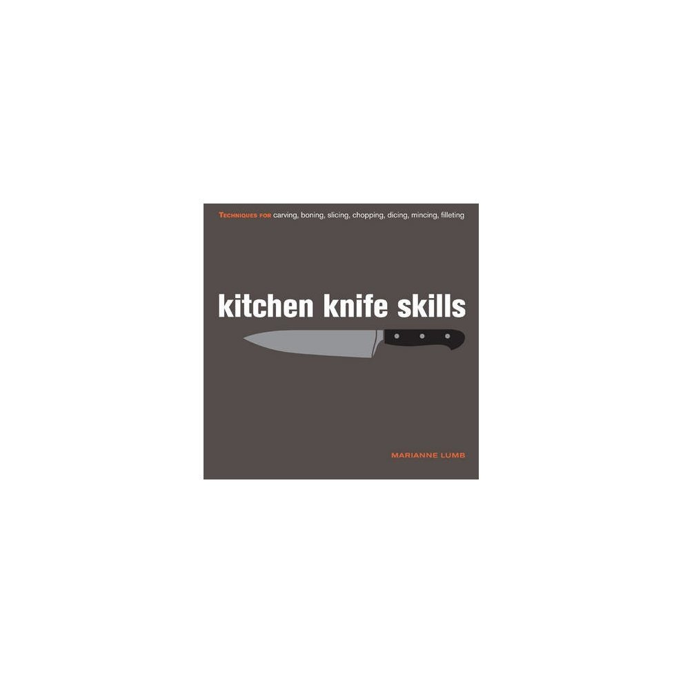 Kitchen Knife Skills by Marianne Lumb on OnBuy