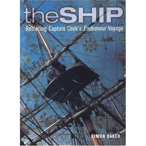 The Ship: Retracing Captain Cook's Endeavour Voyage