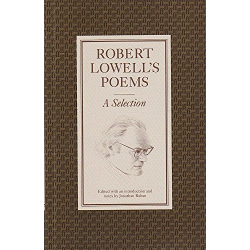 Poems: A Selection - Robert Lowell