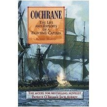 Cochrane: the Fighting Captain: the Life and Exploits of a Fighting Captain