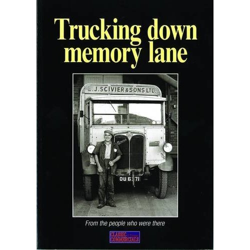 Trucking Down Memory Lane: From the People Who Were There