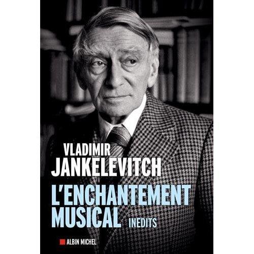L'enchantement musical : Ecrits 1929-1983
