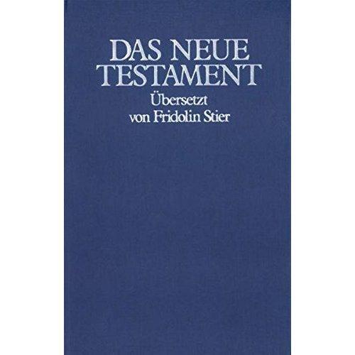 Das Neue Testament (GB): Übersetzt von Fridolin Stier