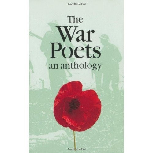 The War Poets - English: an Anthology (military and Maritime)