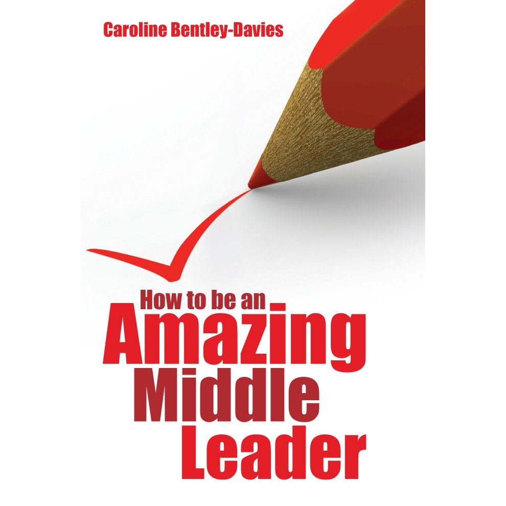 Amazing Leadership: How To Be An Amazing Middle Leader On OnBuy
