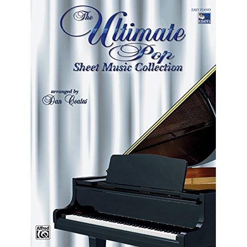The Ultimate Pop Sheet Music Collection: Easy Piano: 1