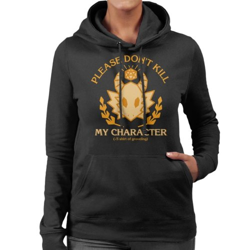 Please Dont Kill My Character Dungeons And Dragons Women's Hooded Sweatshirt