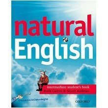Natural English: Intermediate: Student's Book (with Listening Booklet): Student's Book (with Listening Booklet) Intermediate Level