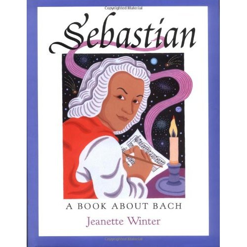 Sebastian: A Book about Bach