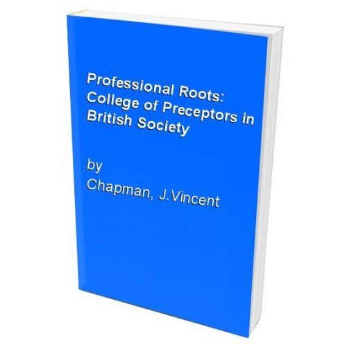 Professional Roots: College of Preceptors in British Society