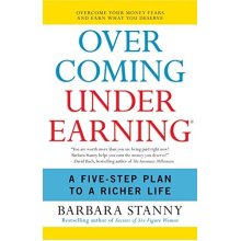 Overcoming Underearning: A Five-Step Plan to a Richer Life