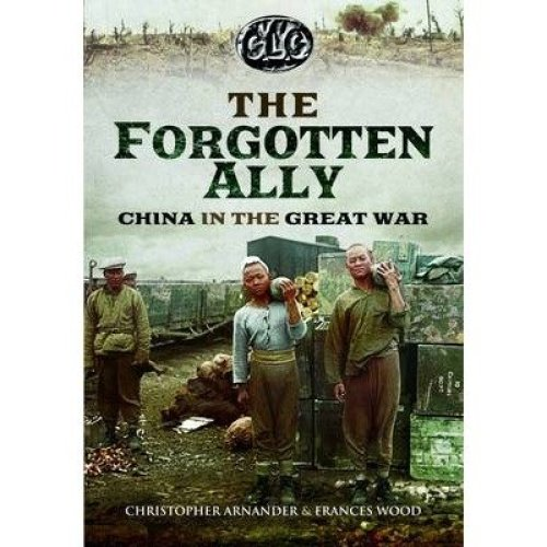 The Betrayed Ally: China in the Great War