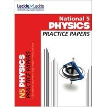 Practice Papers for Sqa Exams: National 5 Physics Practice Exam Papers