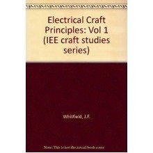 Electrical Craft Principles: Vol 1 (iee Craft Studies Series)