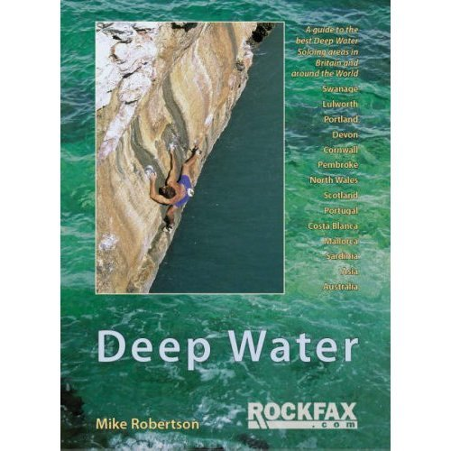 Deep Water: Rockfax Guidebook to Deep Water Soloing (Rockfax Climbing Guide) (Rockfax Climbing Guide Series)