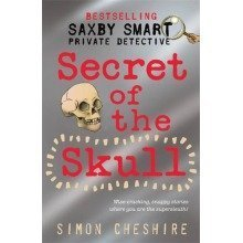Saxby Smart: Private Detective - the Secret of the Skull (saxby Smart - Schoolboy Detective)