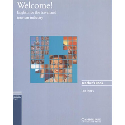 Welcome Teacher's book: English for the Travel and Tourism Industry (Cambridge professional English)