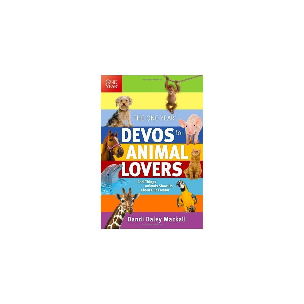 ONE YEAR DEVOS FOR ANIMAL LOVERS THE PB. >