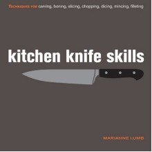 Kitchen Knife Skills by Marianne Lumb