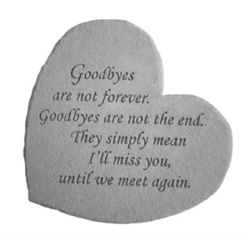 Goodbyes Are Not Forever Memorial Heart Stone Kay Berry