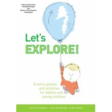 Let's Explore: Science Games and Activities for Babies and Young Children