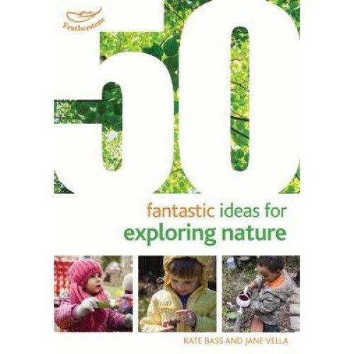 50 Fantastic Ideas for Exploring Nature