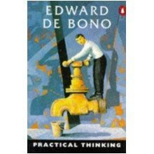 Practical Thinking: Four Ways to Be Right; Five Ways to Be Wrong; Five Ways to Understand