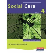 Social Care for NVQ Level 4 and Foundation Degrees: For Foundation Degrees and NVQ Level 4