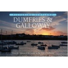 Picturing Scotland: Dumfries & Galloway: from the 'queen of the South' to the Mull of Galloway: Volume 24