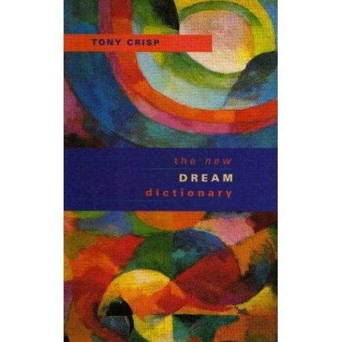 New Dream Dictionary: Handbook of Dream Meanings and Sleep Experiences